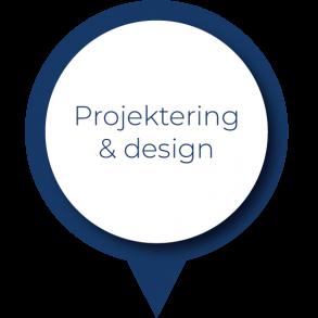 Projektering & design
